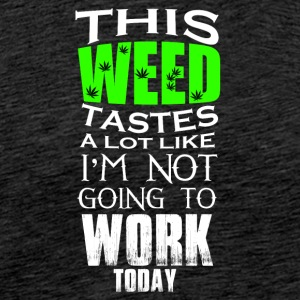 This weed tastes a lot - Men's Premium T-Shirt