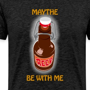 Maythe Beer Be With Me - Men's Premium T-Shirt