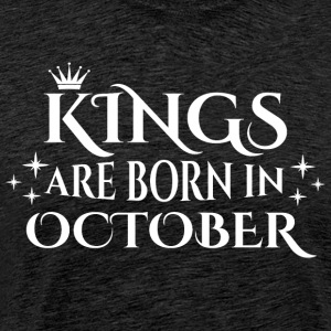 Kings are born in October - Männer Premium T-Shirt