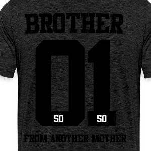 BROTHER FROM ANOTHER MOTHER 01 - Männer Premium T-Shirt