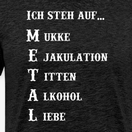 Ich steh auf METAL weiss - Männer Premium T-Shirt