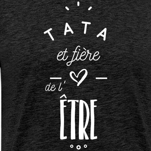 Tata et fière de l'être - T-shirt Premium Homme