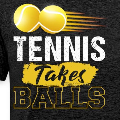 99f314a4 Tennis Takes Balls Funny Tennis Gift - Men's Premium T-Shirt