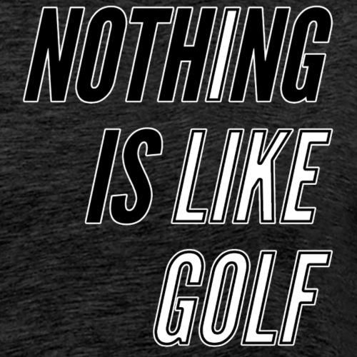 I LIKE GOLF - Nothing is like GOLF - Männer Premium T-Shirt