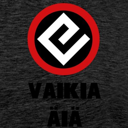 Vaikia äiä - Miesten premium t-paita