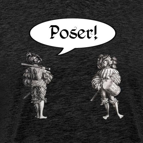 Poser! Landsknechte - Männer Premium T-Shirt