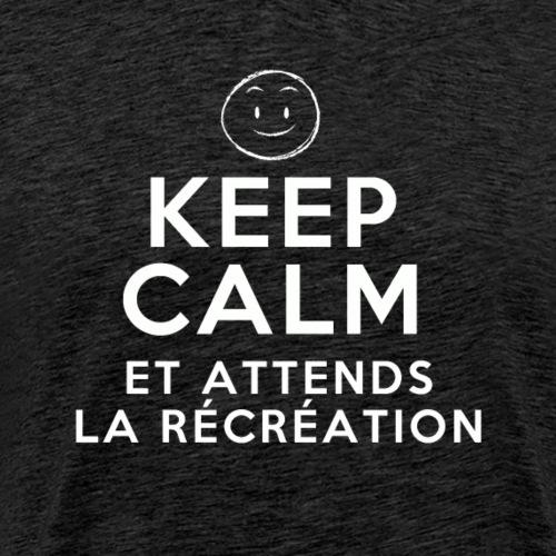 Keep calm et attends la récréation - T-shirt Premium Homme