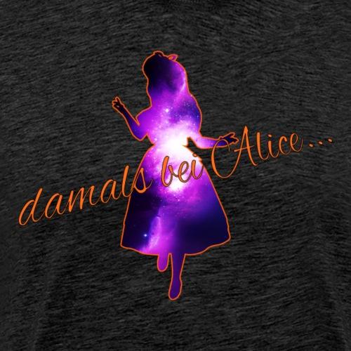 damals bei Alice... - Männer Premium T-Shirt