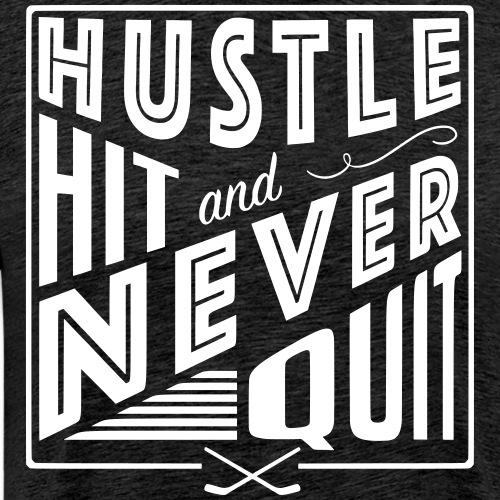 Hustle Hit & Never Quit (Ice Hockey) - Men's Premium T-Shirt