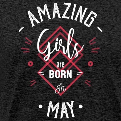 Amazing girls are born in may - T-shirt Premium Homme