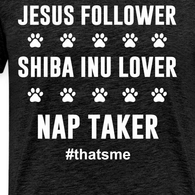 Jesus follower shiba inu lover nap taker