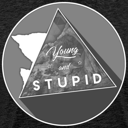 YAS - Young and Stupid - Männer Premium T-Shirt