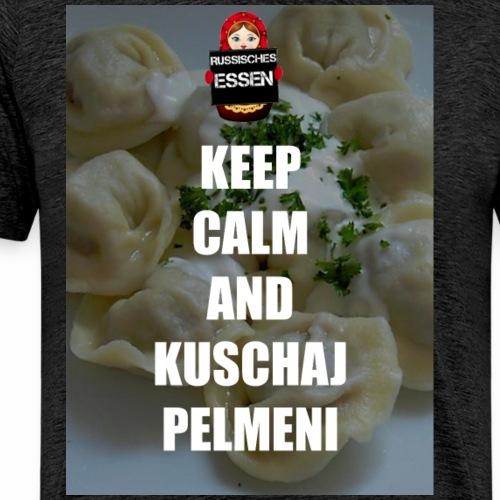 KEEP CALM AND KUSCHAJ PELMENI - Männer Premium T-Shirt