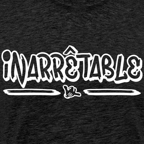 Inarrêtable - Men's Premium T-Shirt