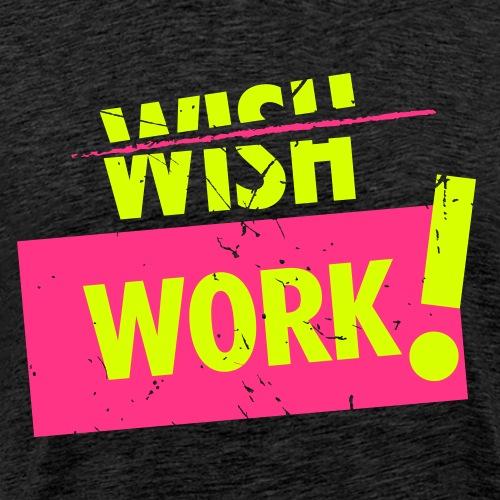 WISH WORK - Männer Premium T-Shirt