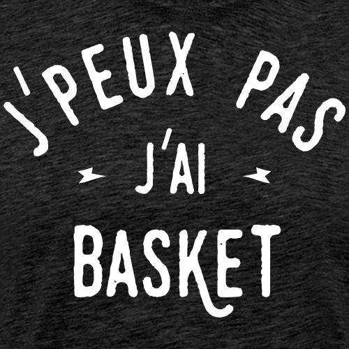 j'peux pas j'ai basket - T-shirt Premium Homme