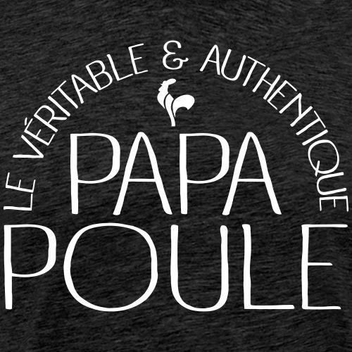 Papa Poule - T-shirt Premium Homme