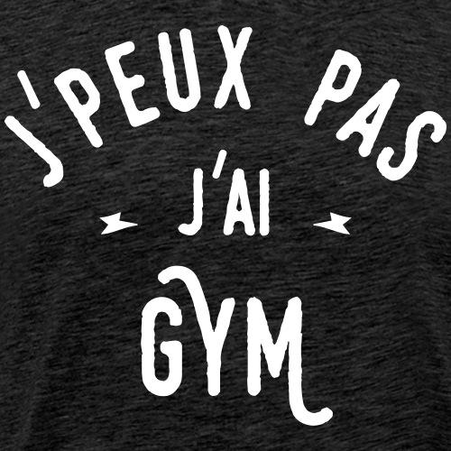 j'peux pas j'ai gym - T-shirt Premium Homme