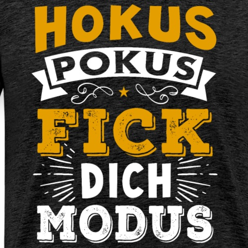 Hokus Pokus Fick Dich Modus Spruch Sprüche Ironie - Männer Premium T-Shirt