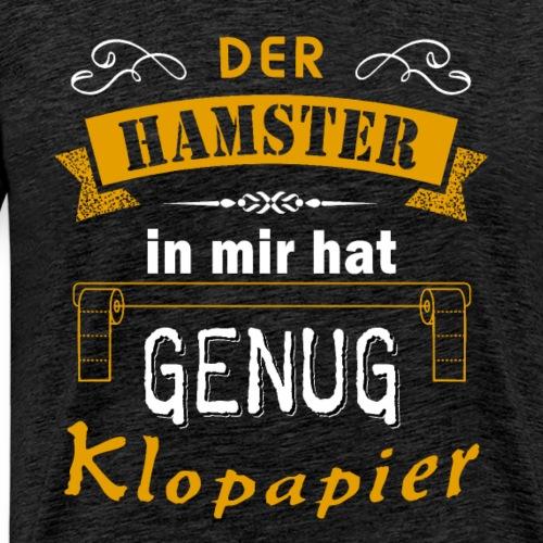 Hamster Hamsterkäufe Klopapier | Humor Sarkasmus - Männer Premium T-Shirt