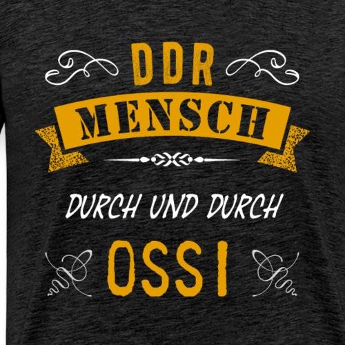 DDR Mensch durch und durch OSSI | Nostalgie Osten - Männer Premium T-Shirt
