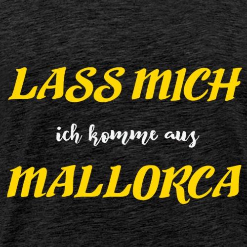 Lass mich - ich komme aus - Mallorca - Männer Premium T-Shirt
