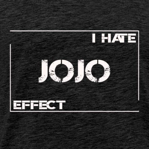 I hate JOJO Effect - Männer Premium T-Shirt