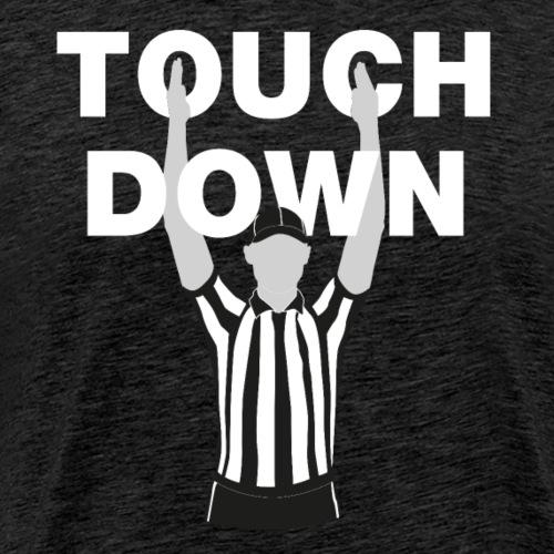 Touchdown - Männer Premium T-Shirt