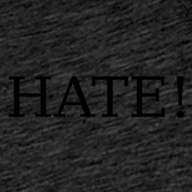 hate!