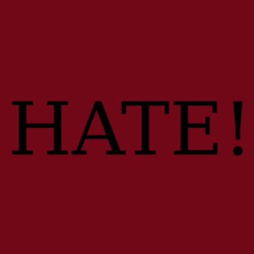 hate! - Männer Premium T-Shirt