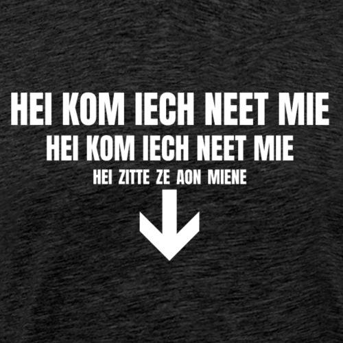Hei kom iech neet mie - Mannen Premium T-shirt