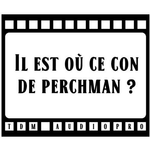 Il est où ce con de perchman ? - T-shirt Premium Homme