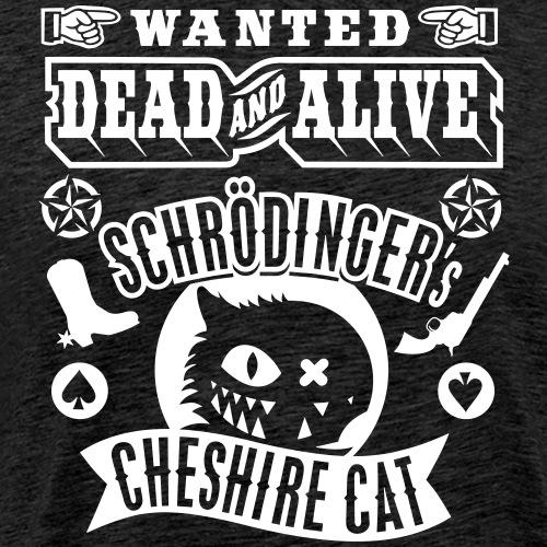 Schrödinger's Cheshire Cat - Männer Premium T-Shirt