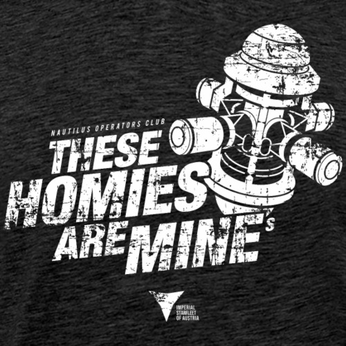 These Homies are Mine - Männer Premium T-Shirt