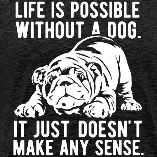 Life is possible without a dog - Männer Premium T-Shirt