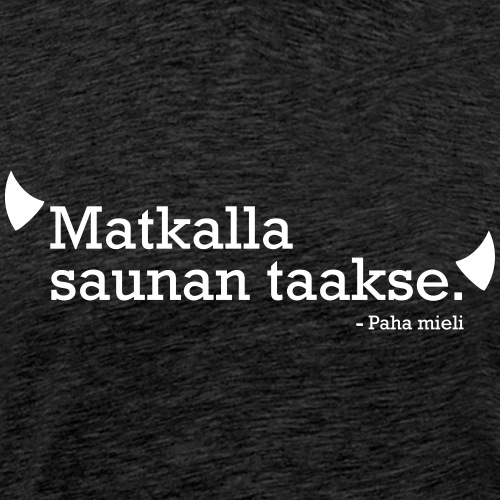 Matkalla saunan taakse - Miesten premium t-paita