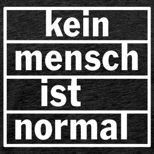 Kein Mensch ist normal - Männer Premium T-Shirt