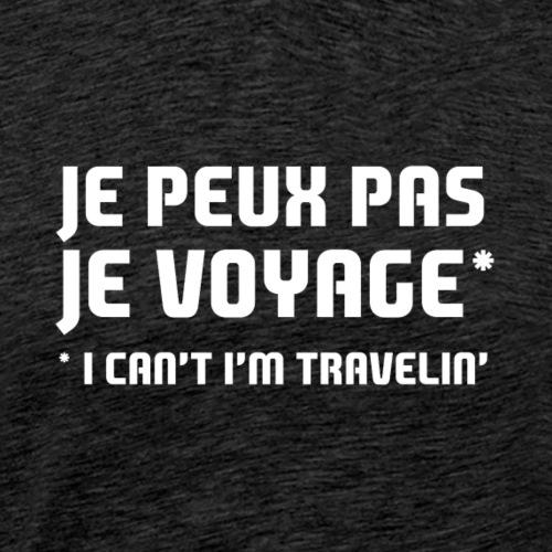 Je peux pas, je voyage / I can't I'm travelin 2019