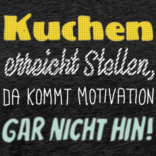 Kuchen die beste Motivation - Männer Premium T-Shirt