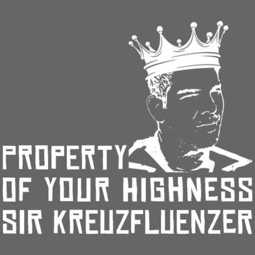Property of your Highness WHITE - Männer Premium T-Shirt
