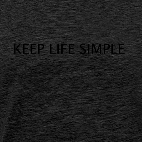 keep life simple - Mannen Premium T-shirt