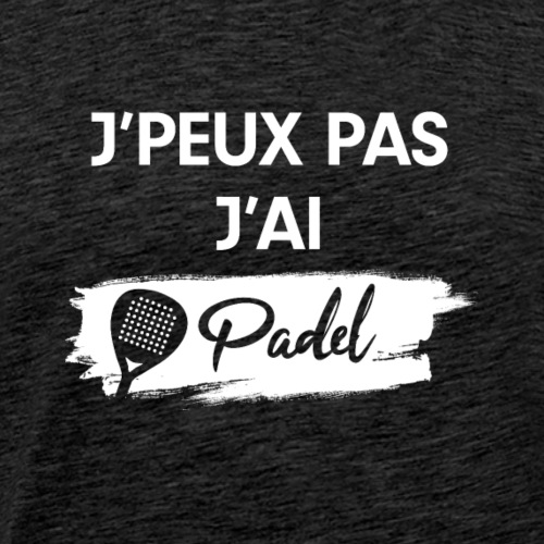 J'peux pas j'ai Padel v2 - T-shirt Premium Homme
