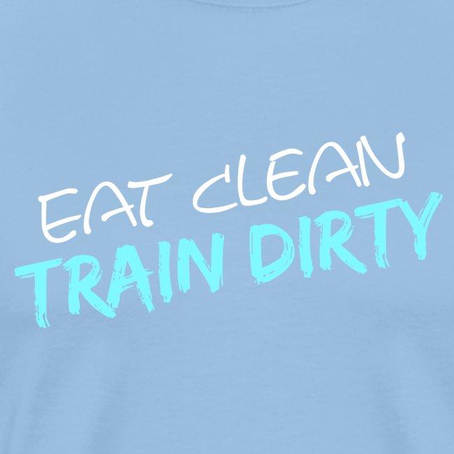 Eat Clean - Train Dirty