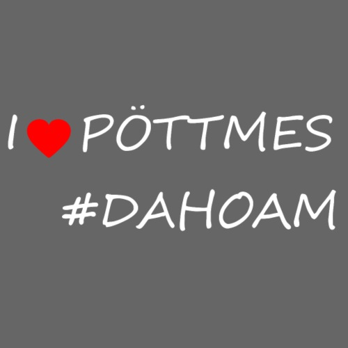 I ❤️ PÖTTMES #DAHOAM - Männer Premium T-Shirt
