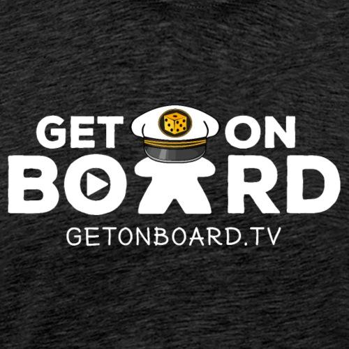 """""""Get on Board"""" Schriftzug - Männer Premium T-Shirt"""