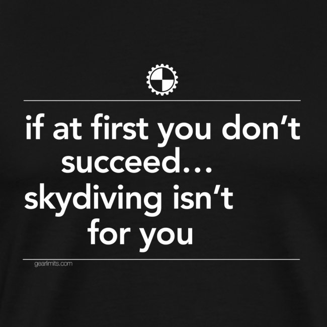 Skydiving isn t for you white