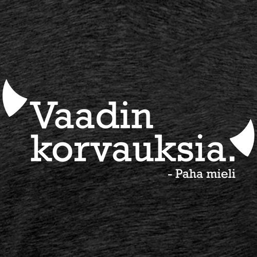 Vaadin korvauksia - Miesten premium t-paita