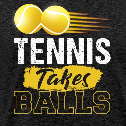 Tennis Takes Balls Funny Tennis Gift - Männer Premium T-Shirt
