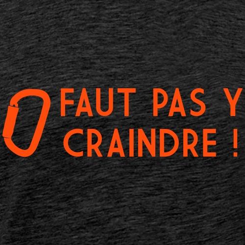 Faut pas y craindre - Escalade - T-shirt Premium Homme