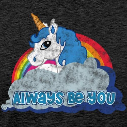 Always be you (Unicorn) grunge - Männer Premium T-Shirt